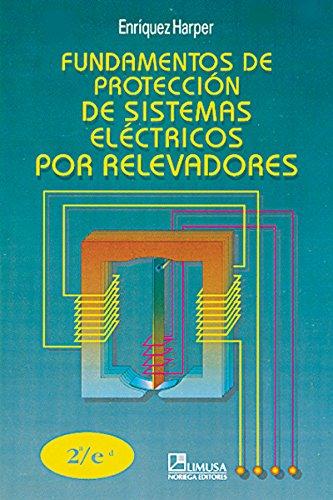 9789681848156: Fundamentos de proteccion de sistemas electricos por relevadores/ Fundamentals of Power System Protection Relays (Spanish Edition)