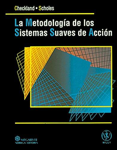 9789681848460: La metodologia de sistemas suaves en accion/ Soft Systems Methodology In Action (Spanish Edition)