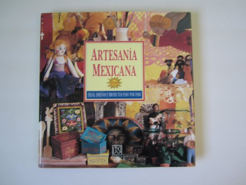 Artesania Mexicana / The Mexican Craft Book: Tracy Marsh