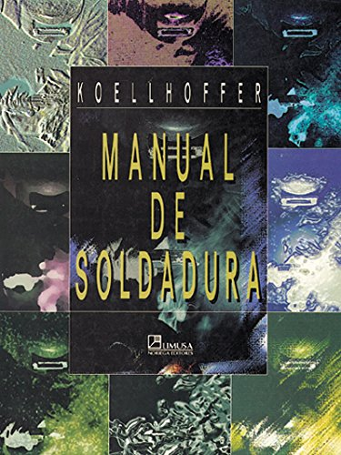 9789681849269: Manual de soldadura / Welding: Processing and Practices (Spanish Edition)
