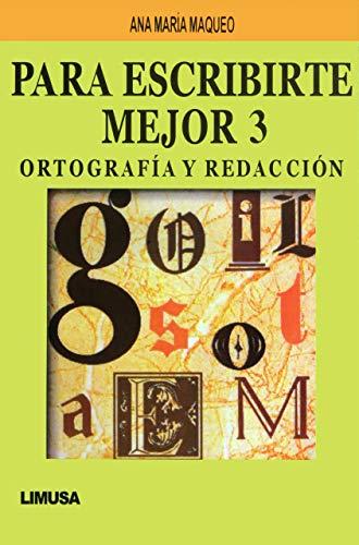 Para escribirte mejor 3/ To Write Better: Maqueo, Ana Maria