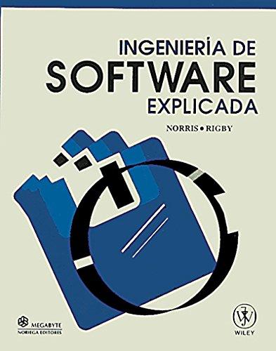 Ingenieria de Software Explicada / Software Engineering Explained (Spanish Edition): Mark ...