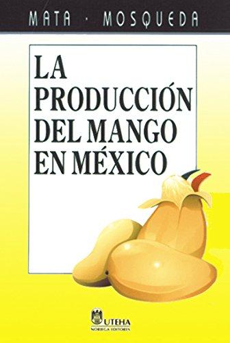 9789681850449: La produccion del mango en Mexico/ Production of Mango In Mexico