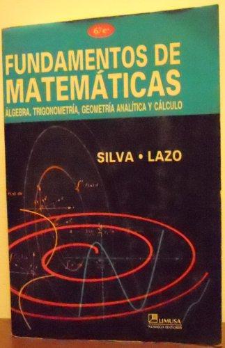 Fundamentos De Matematicas / Mathematical Fundamentals (Spanish: Silva, Juan Manuel,