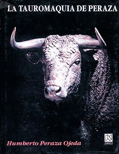 9789681851590: La tauromaquia de Humberto Peraza/ Humberto Peraza's Bullfighting (Spanish Edition)