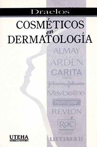 Cosmeticos En Dermatologia/ Cosmetics in Dermatology (Spanish: Draelos, Zoe Kececioglu