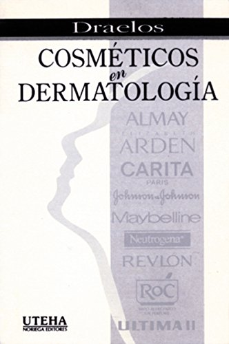9789681851774: Cosmeticos En Dermatologia/ Cosmetics in Dermatology (Spanish Edition)