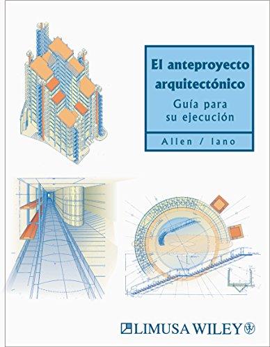9789681852320: El Anteproyecto Arquitectonico/ The Architect's Studio Companion: Guia Para Su Ejecucion/ Implementation Guide (Spanish Edition)