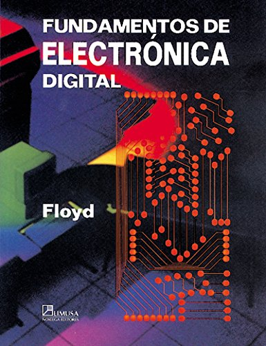 Fundamentos De Electronica Digital / Digital Electronic Fundamentals (Spanish Edition) (9681852672) by Floyd, Thomas L.