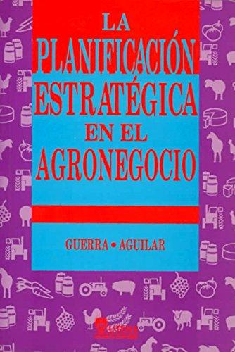 9789681854508: La Planificacion Estrategica En El Agronegocio/The Strategic Planification in the Agricultural Business