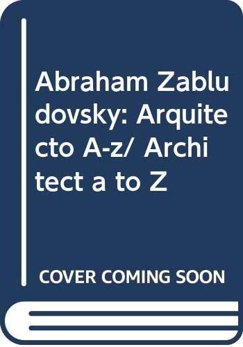 9789681855246: Abraham Zabludovsky Arquitecto A-Z (Bilingual Edition) (Spanish and English Edition)