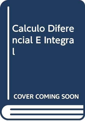 9789681855550: Calculo Diferencial E Integral (Spanish Edition)