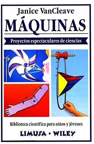 9789681855611: Maquinas/ Machines: Proyectos espectaculares de ciencias (Biblioteca Cientifica Para Ninos Y Jovenes) (Spanish Edition)