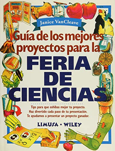Guia de los mejores proyectos para la feria de ciencias / Guide to the Best Projects for ...