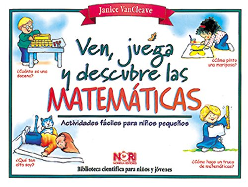 9789681857189: Ven Juega Y Descubre Las Matematicas/Play and Find Out About Math: Actividades Faciles para Ninos Pequenos/Activities for Young Children (Biblioteca)