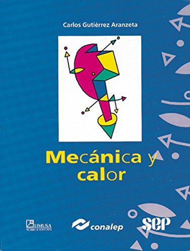 Mecanica y calor/ Mechanics and Heat (Spanish: Conalep, Carlos; Gutierrez