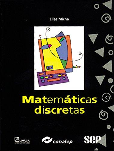 Matematicas discretas/ Discrete Mathematics (Spanish Edition) [Paperback]: Conalep; Micha