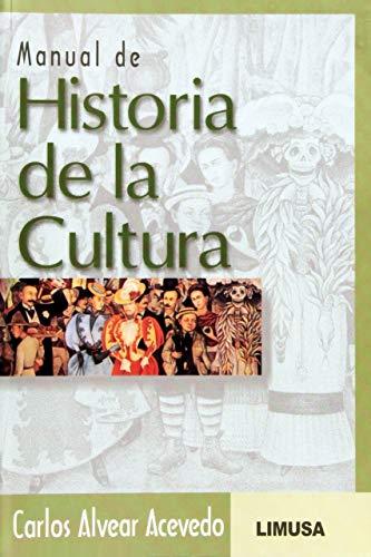 Manual de historia de la cultura /: Carlos Alvear Acevedo