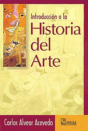 Introduccion a la Historia del Arte: Carlos Alvear Acevedo