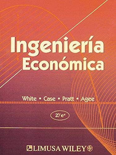 Ingenieria economica/ Economic Engineering (Spanish Edition): John A. White