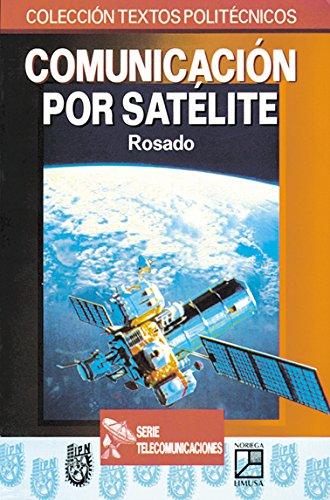 9789681858544: Comunicacion por satelite/ Satellite Communication (Spanish Edition)