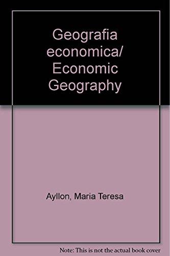 Geografia economica/ Economic Geography (Spanish Edition): Ayllon, Maria Teresa