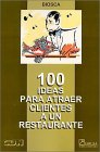 9789681858827: 100 Ideas Para Atraer Clientes a Un Restaurante