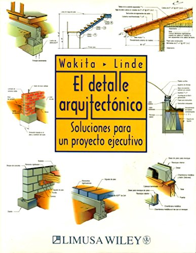 9789681858957: El Detalle Arquitectonico/the Architectural Detail: Soluciones Para Un Proyecto Ejecutivo/solutions For An Executive Project (Spanish Edition)