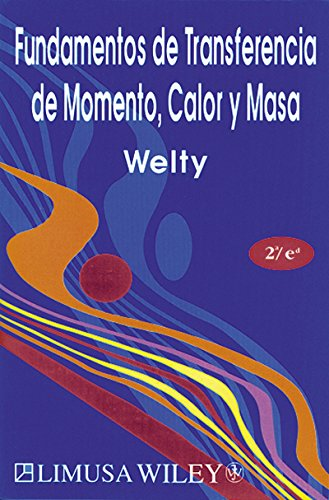 Fundamentos de Transferencia de Momento Calor y: Welty, James R.