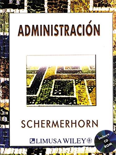 Administracion/ Administration (Spanish Edition): John R. Schermerhorn