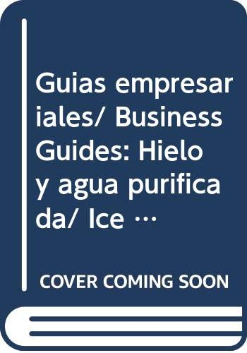 9789681859336: Guias empresariales/ Business Guides: Hielo y agua purificada/ Ice and Purified Water (Spanish Edition)