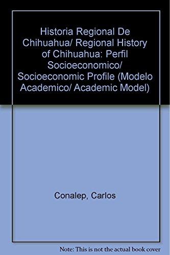 Historia Regional De Chihuahua/ Regional History of: Conalep, Carlos; Alba