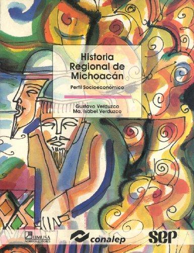 Historia Regional De Michoacan/ Regional History of Michoacan: Perfil Socioeconomico/ ...