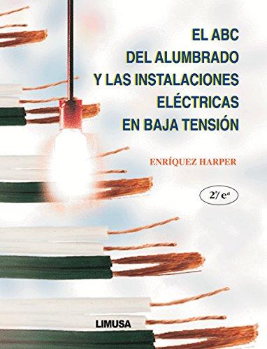 9789681860509: El ABC Del Alumbrado Y Las Instalaciones Electricas En Baja Tension / the ABC's of Lighting and Low Tension Electrical Installations
