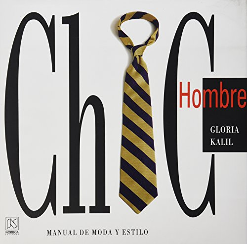 Chic hombre/ Man Chic (Spanish Edition): Kalil, Gloria