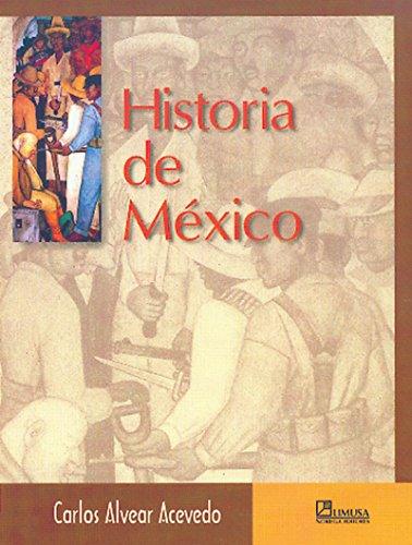 Historia de Mexico/ History of Mexico (Spanish: Alvear