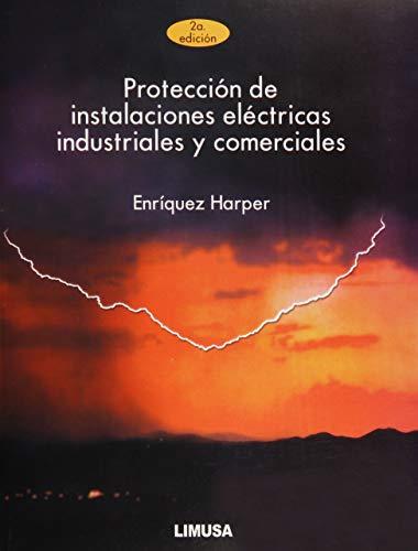Proteccion de instalaciones electricas industriales y comerciales: Harper, Enriquez