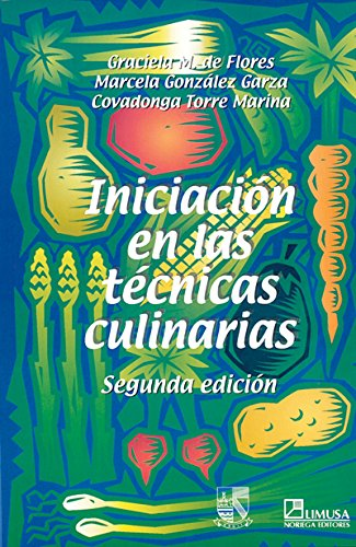 9789681861629: Iniciacion en las tecnicas culinarias/ Initiation in Culinary Techniques (Spanish Edition)