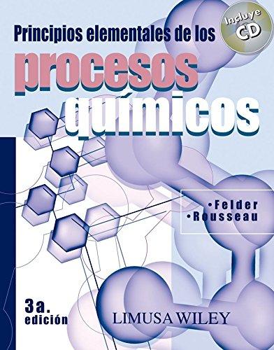 Principios elementales de los procesos Quimicos/ Introductory: Felder, Richard