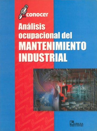 9789681861728: Analisis Ocupacional Del Mantenimiento Industrial / Occupational Analysis of Industrial Maintenance (Conocer / Knowing)