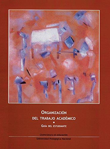 9789681862657: Organizacion del trabajo academico/Organization of Academic Work: Guia De Estudiante/Student Guide