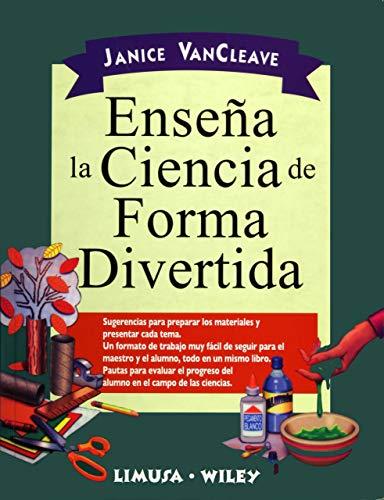9789681862848: Ensena la ciencia en forma divertida/ Teach Science in a Fun Way (Spanish Edition)