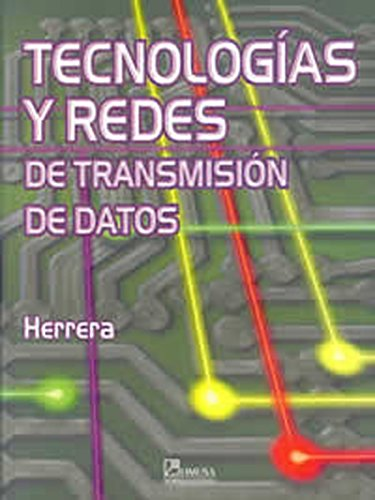 9789681863838: Tecnologias y redes de transmision de datos/ Networks and Technology in Data Transmission (Spanish Edition)