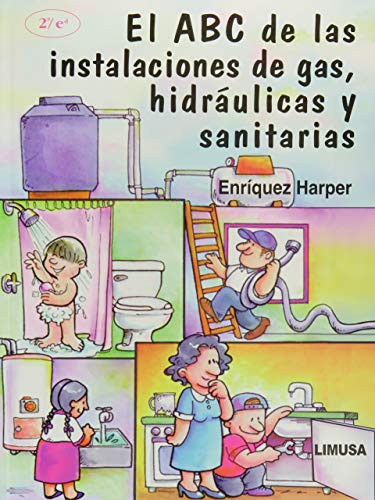 9789681864071: El ABC De Las Instalaciones de gas, Hidraulicas Y Sanitarias/ The ABC of Gas Installations, Hydraulic and Sanitary (Spanish Edition)