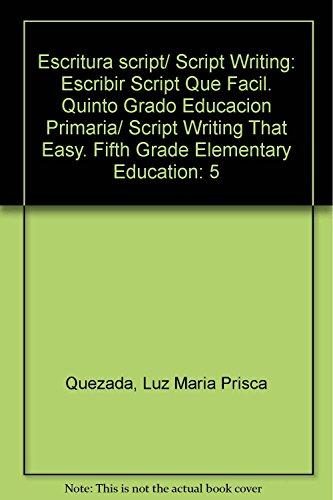 Escritura script/ Script Writing: Escribir Script Que Facil. Quinto Grado Educacion Primaria&#...