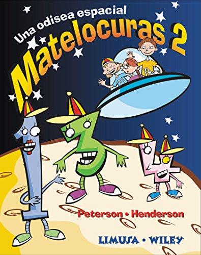 Matelocuras 2/Math Trek 2: Una Odisea Espacial/A: Peterson, Ivars, Henderson,