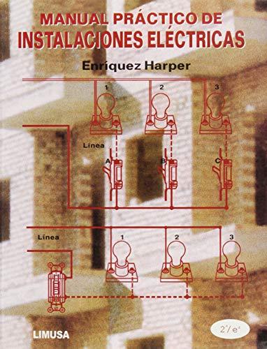 9789681864453: Manual practico de instalaciones electricas / Practical electrical installation manual (Spanish Edition)