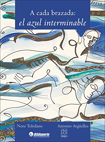 9789681864477: A Cada Brazada: El Azul Interminable (Spanish Edition)