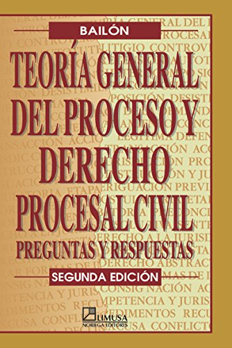 Teoria general del proceso y derecho procesal civil/ General Theory of the Process and the ...