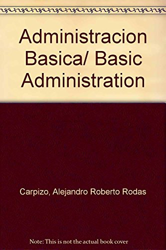 9789681865436: Administracion Basica/ Basic Administration (Spanish Edition)